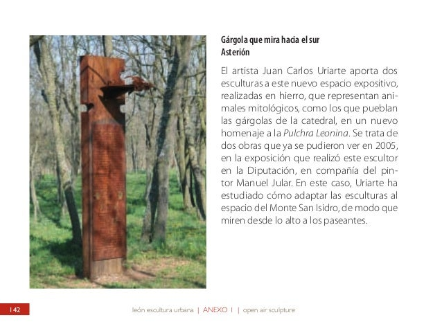 Gargoyle Looking to the South Asterión The artist Juan Carlos Uriarte endows this new exhibition space with two sculptures...