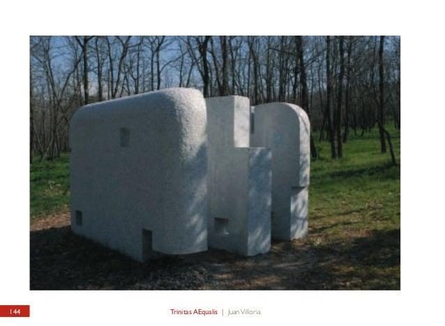 """Trinitas AEqualis  Trinitas AEqualis  El escultor Juan Villoria ha creado para este nuevo museo una obra titulada """"Trinita..."""