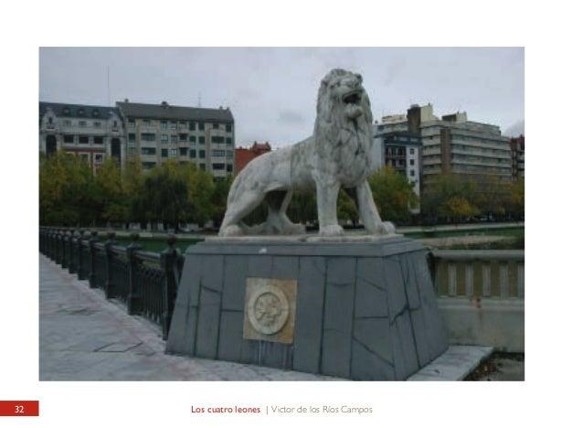 PUENTE DE LOS LEONES Los cuatro leones  LIONS' BRIDGE The Four Lions  Como cuatro guardianes, cuatro leones de piedra prot...