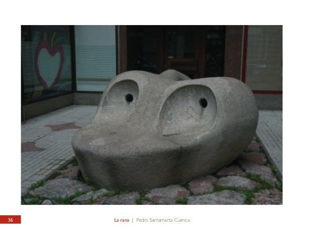 CALLE ROA DE LA VEGA La Rana  ROA DE LA VEGA STREET The Frog  Así se conoce popularmente esta escultura de Pedro Santamart...