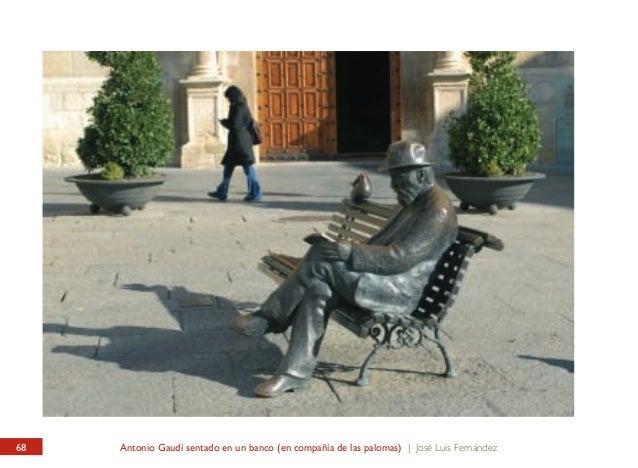 PLAZA DE BOTINES Antoni Gaudí sentado en un banco (en compañía de las palomas)  PLAZA DE BOTINES SQUARE Antoni Gaudí seati...