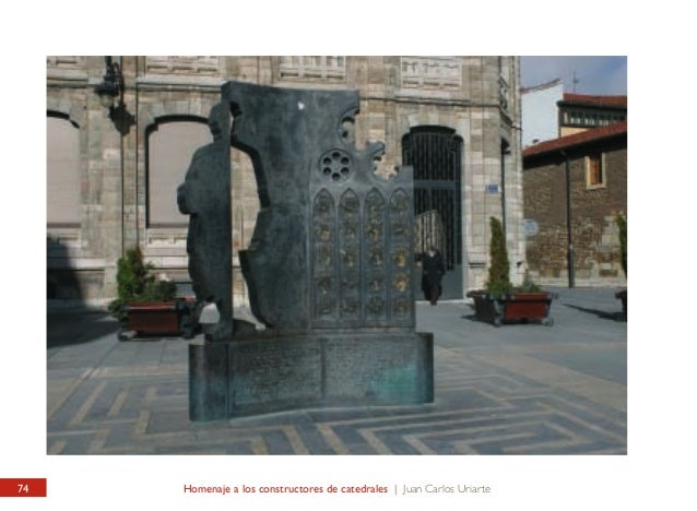 PLAZA DE LA CATEDRAL Homenaje a los Constructores de Catedrales  CATHEDRAL SQUARE Homage to the Workers of the Cathedral  ...