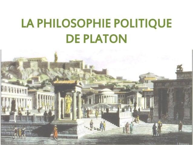LA PHILOSOPHIE POLITIQUE DE PLATON