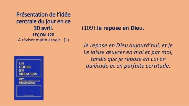 Présentation de l'idée centrale du jour en ce 30 avril. (109) Je repose en Dieu. Je repose en Dieu aujourd'hui, et je Le l...