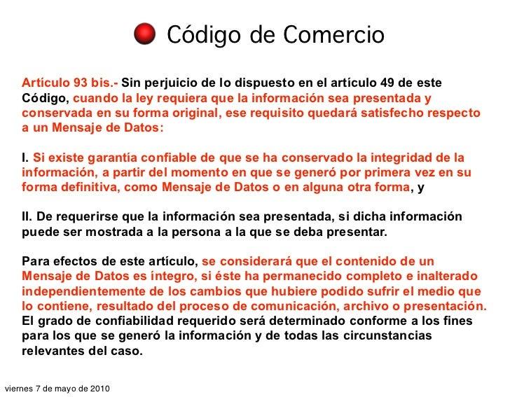 Código de Comercio     Artículo 93 bis.- Sin perjuicio de lo dispuesto en el artículo 49 de este     Código, cuando la ley...