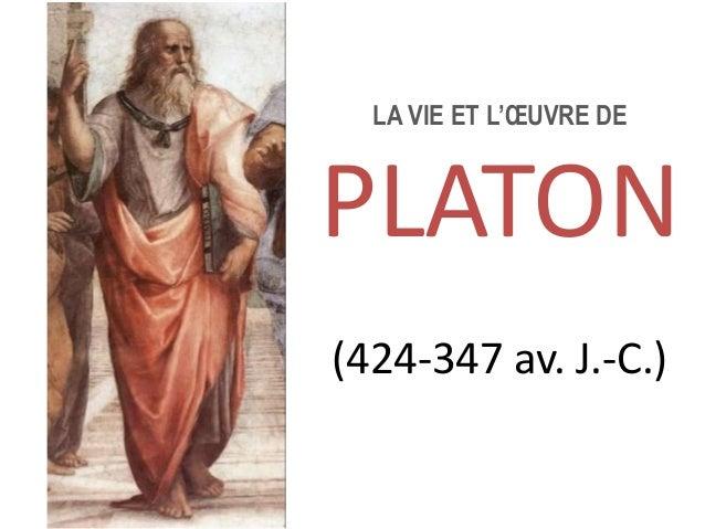 LA VIE ET L'OEUVRE DE  PLATON  a  (424-347 av. J.-C.)