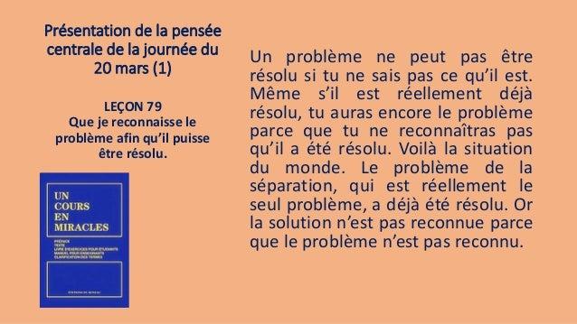Présentation de la pensée centrale de la journée du 20 mars (1) Un problème ne peut pas être résolu si tu ne sais pas ce q...