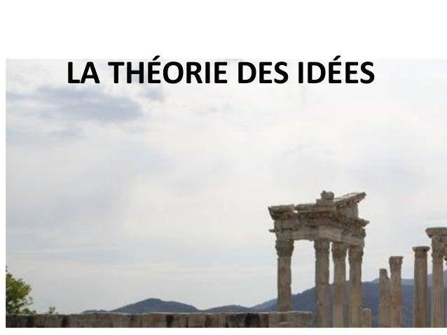 LA THÉORIE DES IDÉES