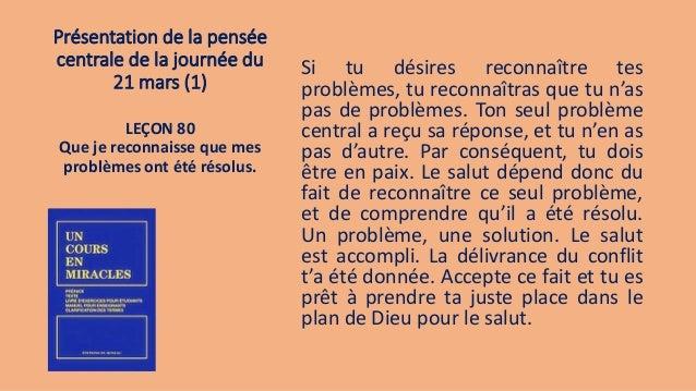 Présentation de la pensée centrale de la journée du 21 mars (1) Si tu désires reconnaître tes problèmes, tu reconnaîtras q...