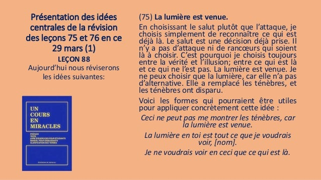 Présentation des idées centrales de la révision des leçons 75 et 76 en ce 29 mars (1) (75) La lumière est venue. En choisi...