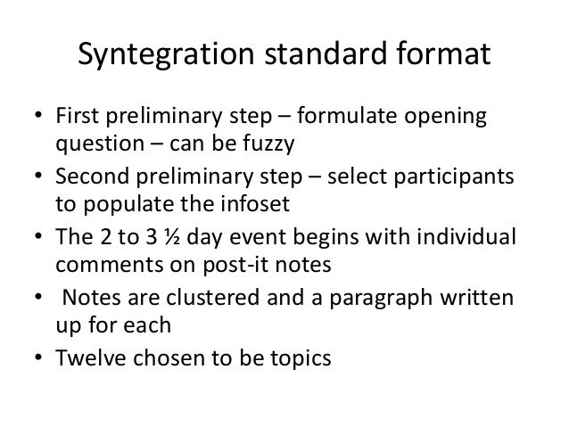 Syntegration standard format • First preliminary step – formulate opening question – can be fuzzy • Second preliminary ste...