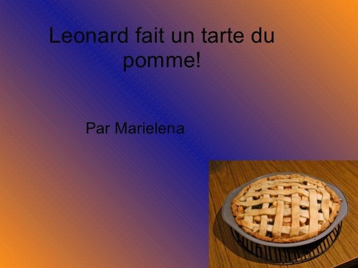 Leonard fait un tarte du pomme! Par Marielena