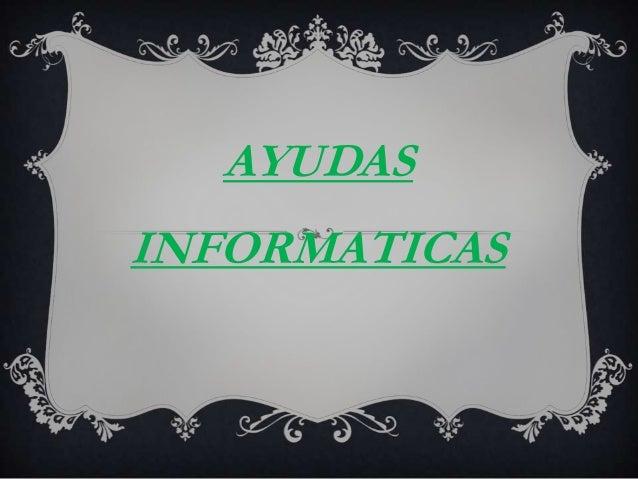 AYUDAS INFORMATICAS