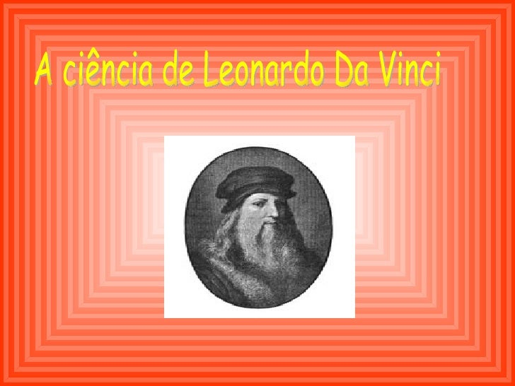 A ciência de Leonardo Da Vinci