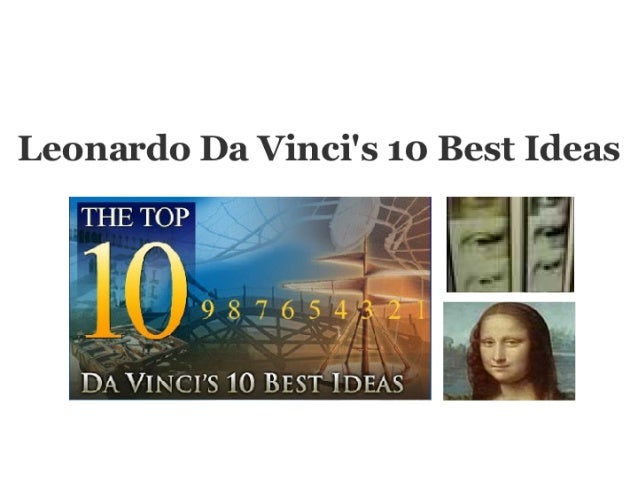 Leonardo Da Vincis 10 Best Ideas (Pp Tminimizer)