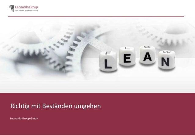 Richtig mit Beständen umgehen Leonardo Group GmbH  © Leonardo Group GmbH. Vertrauliche Information, nicht ohne Absprache a...