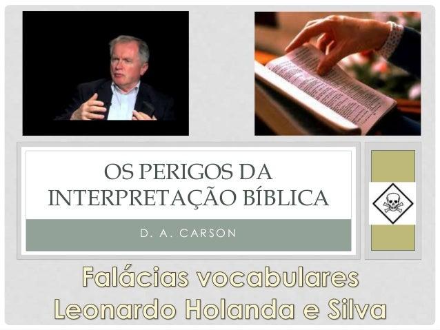 D . A . C A R S O N OS PERIGOS DA INTERPRETAÇÃO BÍBLICA
