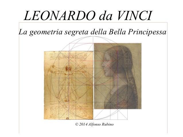 LEONARDO da VINCI La geometria segreta della Bella Principessa © 2014 Alfonso Rubino