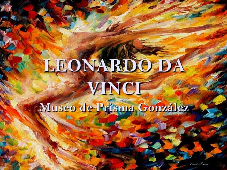 LEONARDO DA VINCI<br />Museo de Prisma González<br />