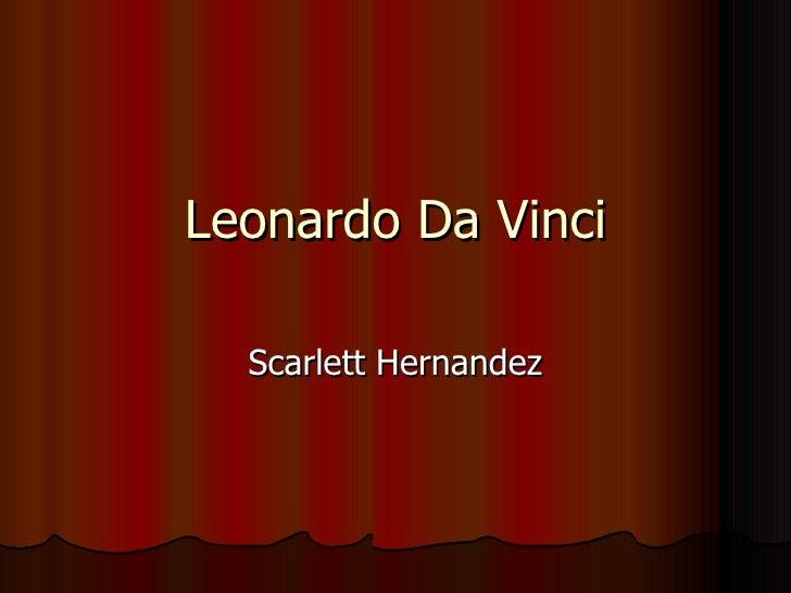 Leonardo Da Vinci Scarlett Hernandez