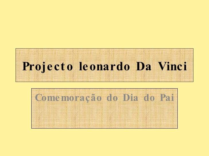 Projecto leonardo Da Vinci Comemoração do Dia do Pai