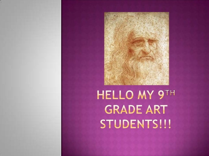 Hello my 9th  Grade Art Students!!!<br />