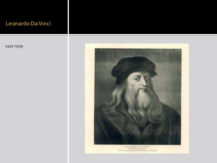 Leonardo Da Vinci<br />1452-1519<br />