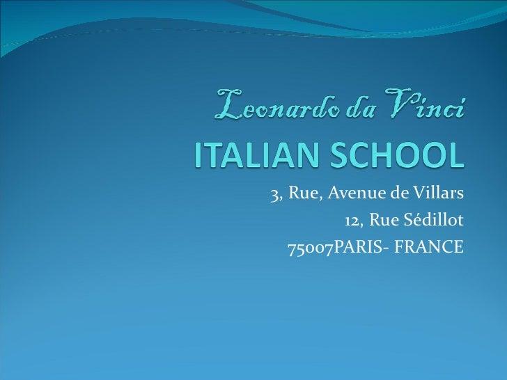 3, Rue, Avenue de Villars 12, Rue Sédillot 75007PARIS- FRANCE