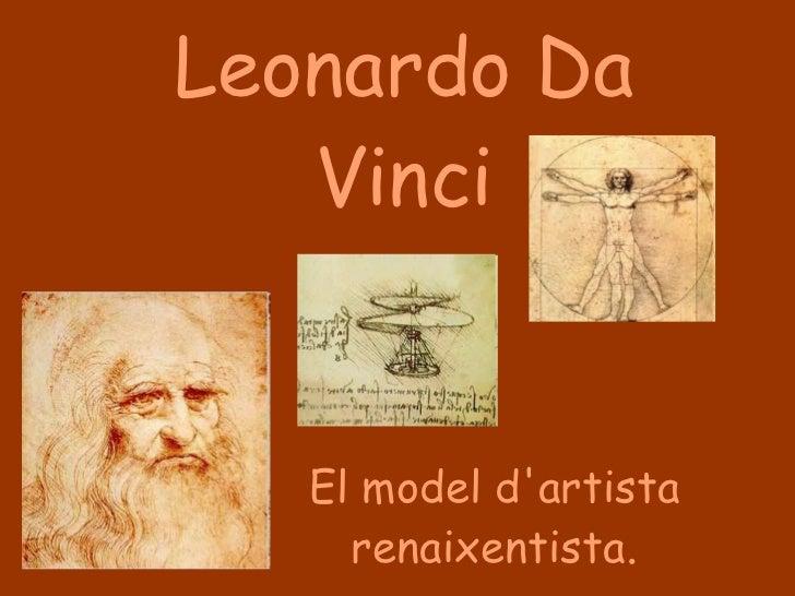 Leonardo Da Vinci El model d'artista renaixentista .
