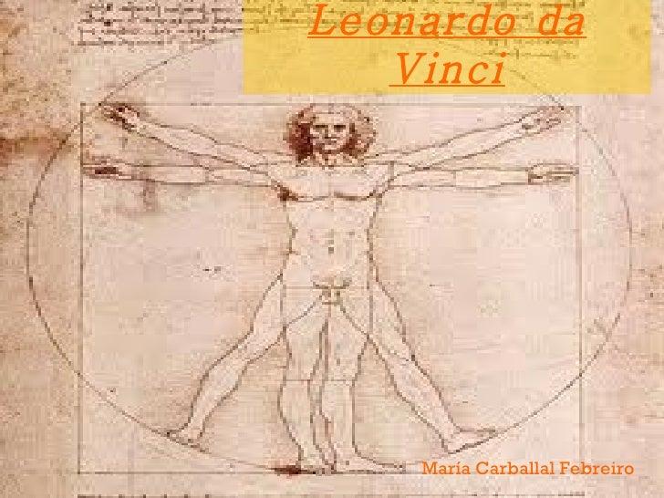 Leonardo da   Vinci    María Carballal Febreiro
