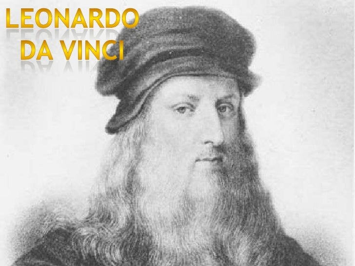 He was born in 1452 in the Tuscan village ofVinci. Italy was then a patchwork of city-states like Florence, Venice and sma...