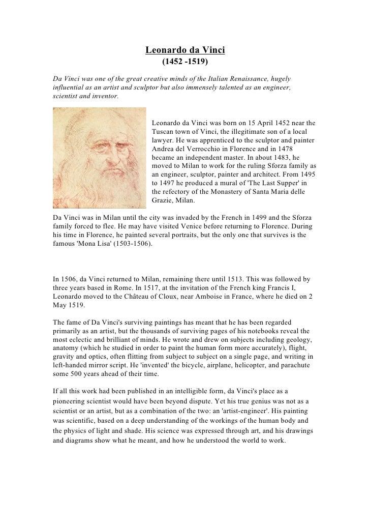 Leonardo da Vinci                                       (1452 -1519) Da Vinci was one of the great creative minds of the I...