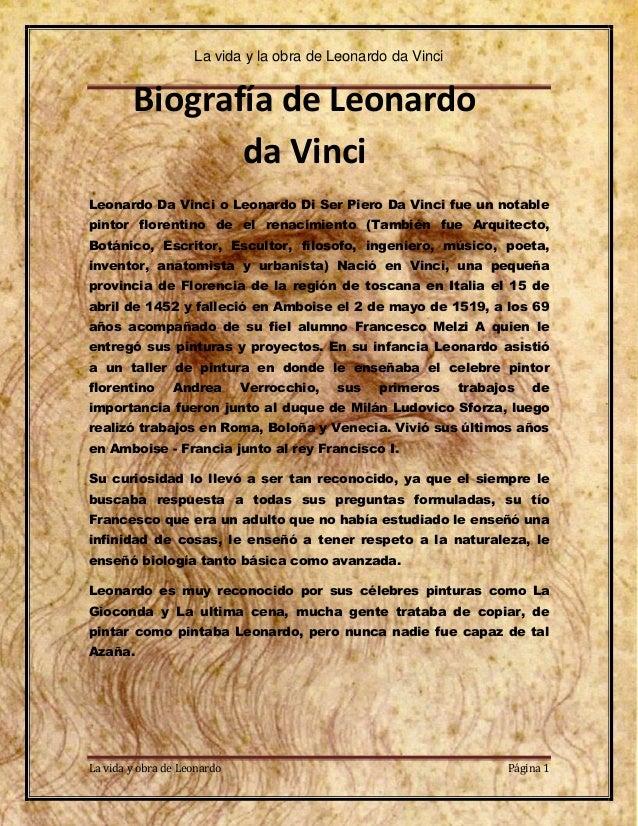 La vida y la obra de Leonardo da Vinci        Biografía de Leonardo               da VinciLeonardo Da Vinci o Leonardo Di ...