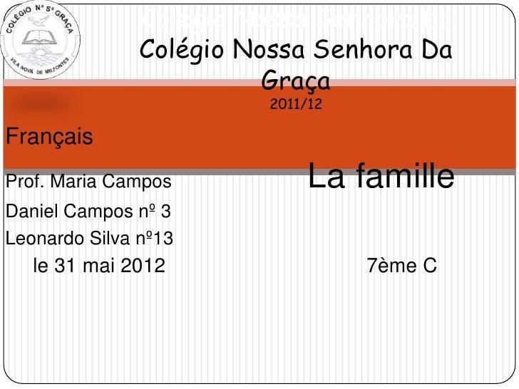 Colégio Nossa Senhora Da               Colégio Nossa Senhora Da                         Graça                        2011/...