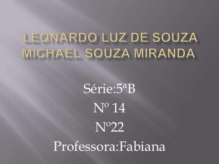 Série:5ªB      Nº 14       Nº22Professora:Fabiana