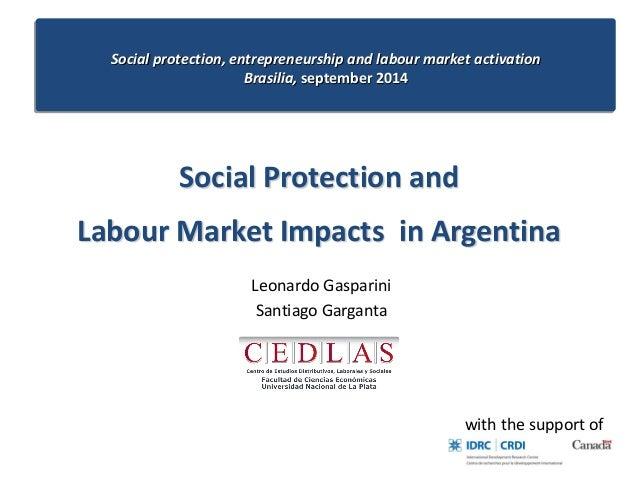 Social protection, entrepreneurship and labour market activation Brasilia, september 2014  Social Protection and  Labour M...