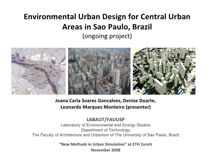 "Environmental Urban Design for Central Urban Areas in Sao Paulo, Brazil (ongoing project) "" New Methods in Urban Simulatio..."