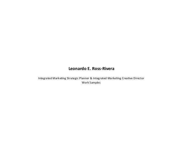 LeonardoE.Ross‐RiveraIntegratedMarke,ngStrategicPlanner&IntegratedMarke,ngCrea,veDirector                    ...
