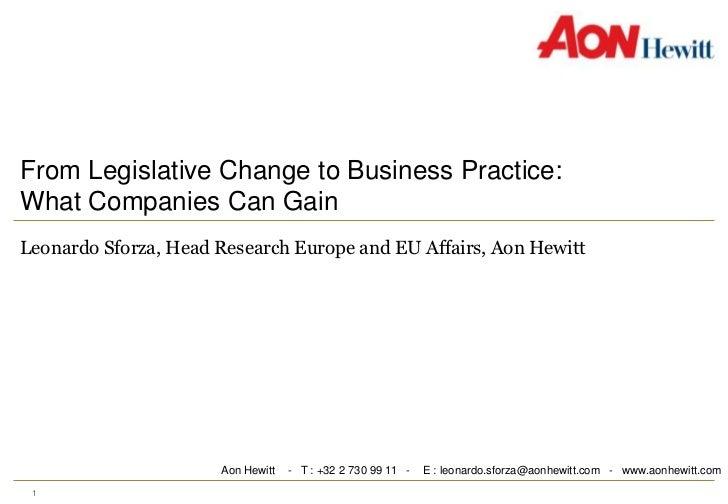 1<br />From Legislative Change to Business Practice:              What Companies Can Gain<br />Leonardo Sforza, Head Resea...