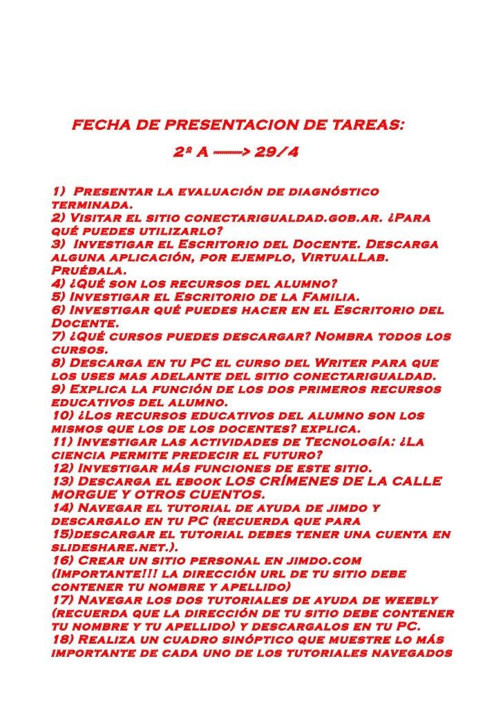 FECHA DE PRESENTACION DE TAREAS:               2º A -------> 29/41) Presentar la evaluación de diagnósticoterminada.2) Vis...