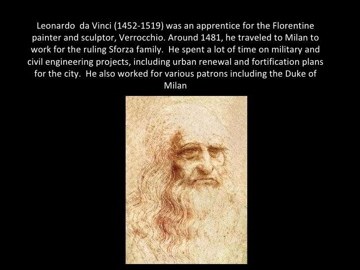 Leonardo da Vinci (1452-1519) was an apprentice for the Florentine painter and sculptor, Verrocchio. Around 1481, he trave...