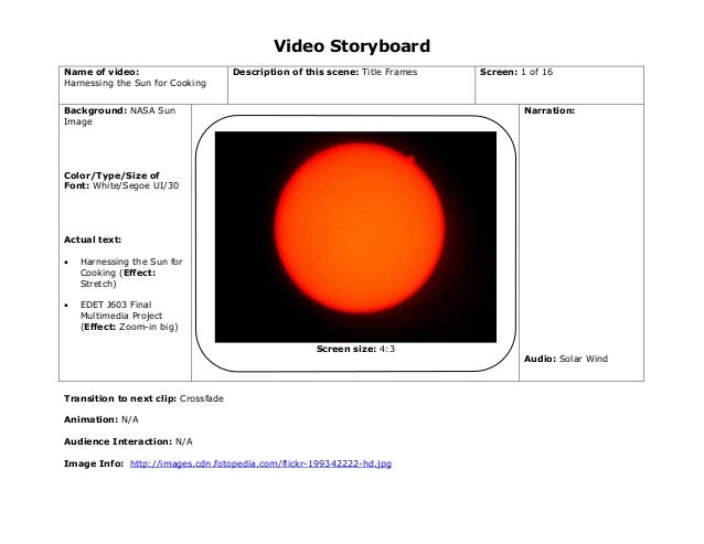 Video Storyboard Name of video: Harnessing the Sun for Cooking Description of this scene: Title Frames Screen: 1 of 16 Bac...