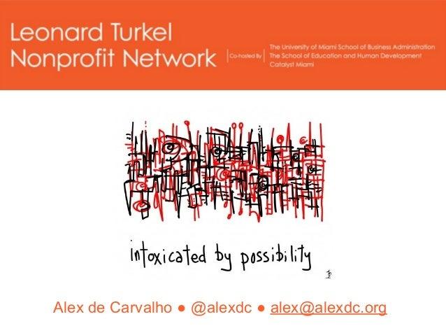 Alex de Carvalho ● @alexdc ● alex@alexdc.org