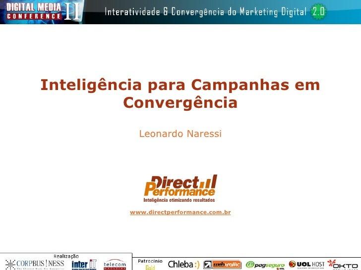 Leonardo Naressi Inteligência para Campanhas em Convergência