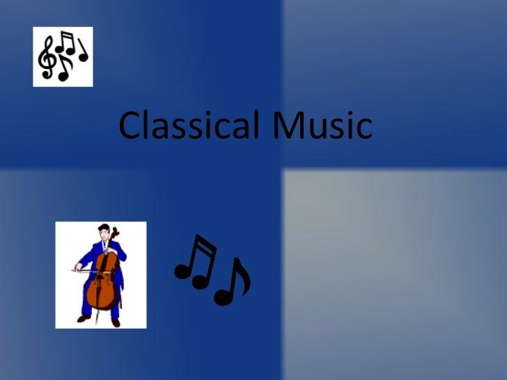 Classical M usic
