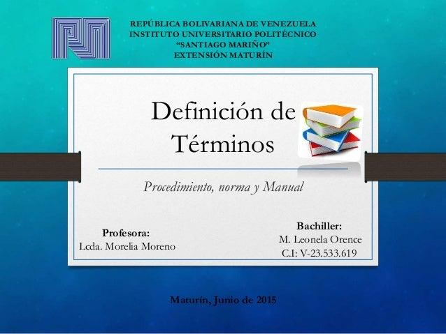 Definición de Términos Procedimiento, norma y Manual REPÚBLICA BOLIVARIANA DE VENEZUELA INSTITUTO UNIVERSITARIO POLITÉCNIC...