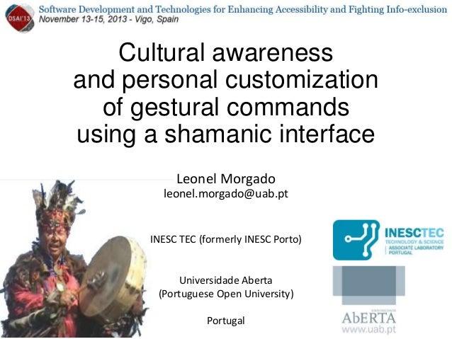Cultural awareness and personal customization of gestural commands using a shamanic interface Leonel Morgado leonel.morgad...