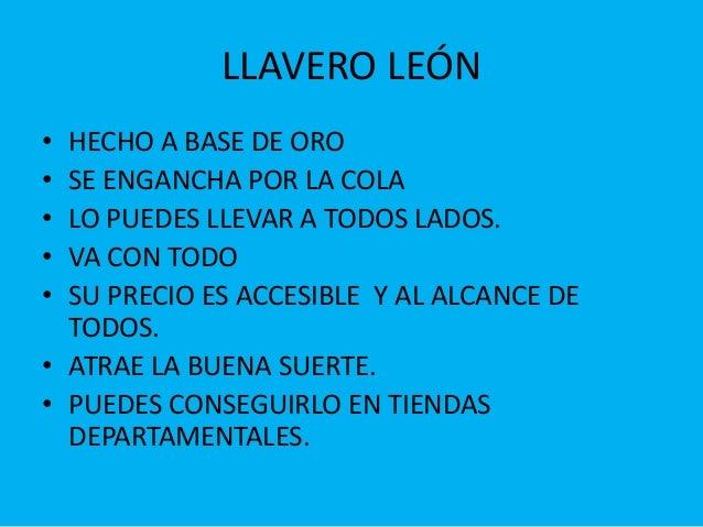 LLAVERO LEÓN  • HECHO A BASE DE ORO  • SE ENGANCHA POR LA COLA  • LO PUEDES LLEVAR A TODOS LADOS.  • VA CON TODO  • SU PRE...