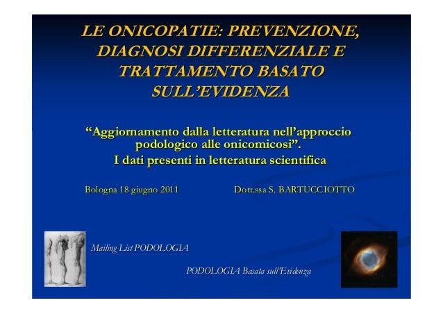 """LE ONICOPATIE: PREVENZIONE, DIAGNOSI DIFFERENZIALE E    TRATTAMENTO BASATO       SULL'EVIDENZA""""Aggiornamento dalla lettera..."""
