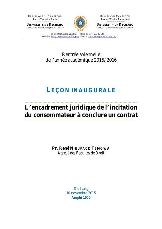Rentrée solennelle de l'année académique 2015/2016 LEÇON INAUGURALE L'encadrement juridique de l'incitation du consommateu...